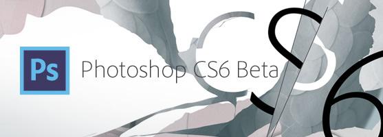 Adobe Photoshop CS6 beta available